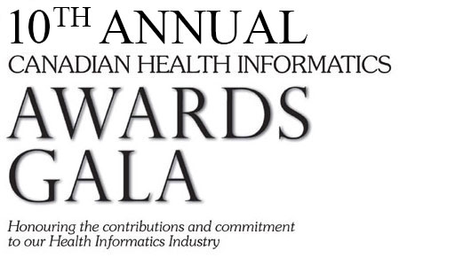 The 10th annual CANADIAN HEALTH INFORMATICS AWARDS (CHIA) GALA